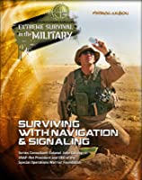 Surviving with Navigation & Signaling