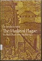 The Medieval Plague: The Black Death Of The Middle Ages
