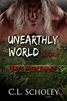 Bay's Mercenary (Unearthly World)