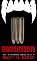 Dominion (Book Three of The Vampire Hunters Trilogy)