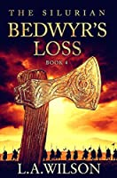 The Silurian Book Four: Bedwyr's Loss