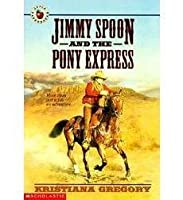 Jimm Spoon and the Pony Express
