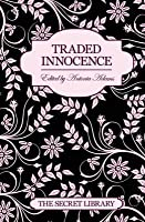 Traded Innocence (The Secret Library)