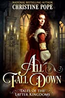 All Fall Down (Tales of the Latter Kingdoms, #1)