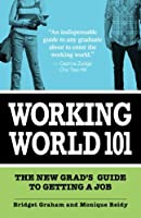 Working World 101: The New Grad's Guide to Getting a Job