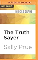 The Truth Sayer