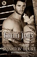 Branded As Trouble (Rough Riders) (Volume 6)
