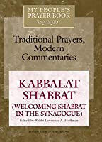 My People's Prayer Book Vol 8: Kabbalat Shabbat(welcoming Shabbat in the Synagogue)