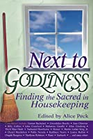 Next to Godliness: Finding the Sacred in Housekeeping