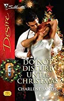 Do Not Disturb Until Christmas (Suite Secrets, #3)