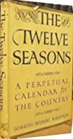 The Twelve Seasons: A Perpetual Calendar for the Country