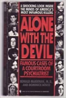 Alone With the Devil : Famous Cases of a Courtroom Psychiatrist