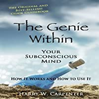 The Genie Within: Your Subconcious Mind - How It Works and How to Use It