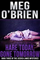 Hare Today, Gone Tomorrow (The Jessica James Mysteries Book 3)