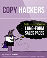 The Dark Art of Writing Long-Form Sales Pages