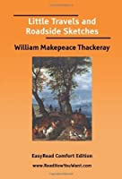 Little Travels And Roadside Sketches [with Biographical Introduction]