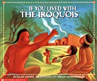If You Lived With The Iroquois (If You...)