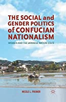 The Social and Gender Politics of Confucian Nationalism: Women and the Japanese Nation-State