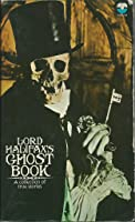 Lord Halifax's Ghost Book: A Collection of True Stories