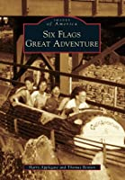 Six Flags Great Adventure (Images of America: New Jersey)