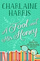 A Fool and His Honey (Aurora Teagarden Book 6)