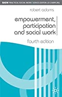 Empowerment, Participation and Social Work (Practical Social Work Series)
