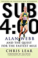 Sub 4:00:Alan Webb and the Quest for the Fastest Mile