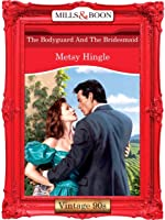 The Bodyguard And The Bridesmaid (Right Bride, Wrong Groom, #3)