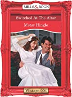 Switched at the Altar (Right Bride, Wrong Groom, #2)