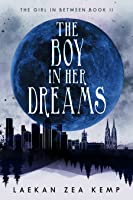 The Boy In Her Dreams (The Girl In Between Series Book 2)