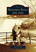 Niagara Falls: 1850-2000 (Images of America: New York)