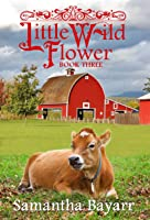 The Taming of a Wild Flower (Little Wild Flower #3)