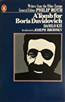 A Tomb for Boris Davidovich (Writers from the other Europe)