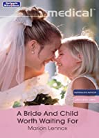 A Bride And Child Worth Waiting For (Crocodile Creek Book 4)