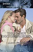 The Playboy Doctor's Proposal (Crocodile Creek 24-hour Rescue)