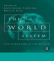 The World System: Five Hundred Years or Five Thousand?
