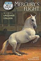 Mercury's Flight: The Story of a Lipizzaner Stallion (The Breyer Horse Collection)