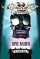 Tome Raider (Library of Doom: The Final Chapters)