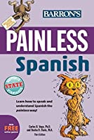 Painless Spanish, 3rd edition (Painless Series)