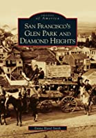 San Francisco's Glen Park and Diamond Heights (Images of America: California)