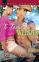 To Tame a Wilde (Wilde in Wyoming, #5)