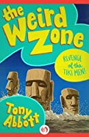Revenge of the Tiki Men! (The Weird Zone Book 8)