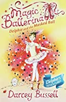 Magic Ballerina (3) - Delphie and the Masked Ball