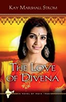 The Love of Divena (Blessings in India Book 3)