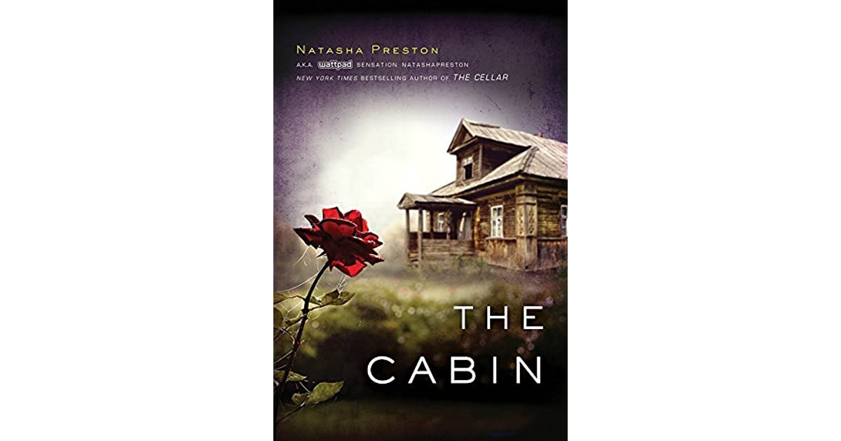 the cabin by natasha preston reviews discussion bookclubs lists. Black Bedroom Furniture Sets. Home Design Ideas