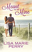 Meant to Be Mine (Guilty Pleasures, #1)