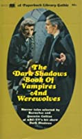 The Dark Shadows Book Of Vampires And Werewolves