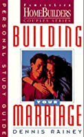 Building Your Marriage: Personal Study Guide