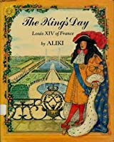 The King's Day: Louis Xiv Of France