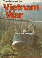 The History Of The Vietnam War